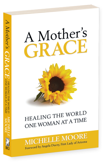 A Mother's Grace - Healing the World One Woman at a Time